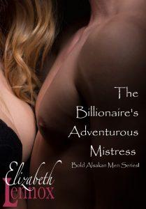 The Billionaires Adventurous Mistress by Elizabeth Lennox
