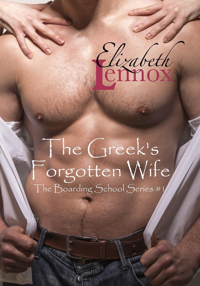 The Greek's Forgotten Wife | The Boarding School Series