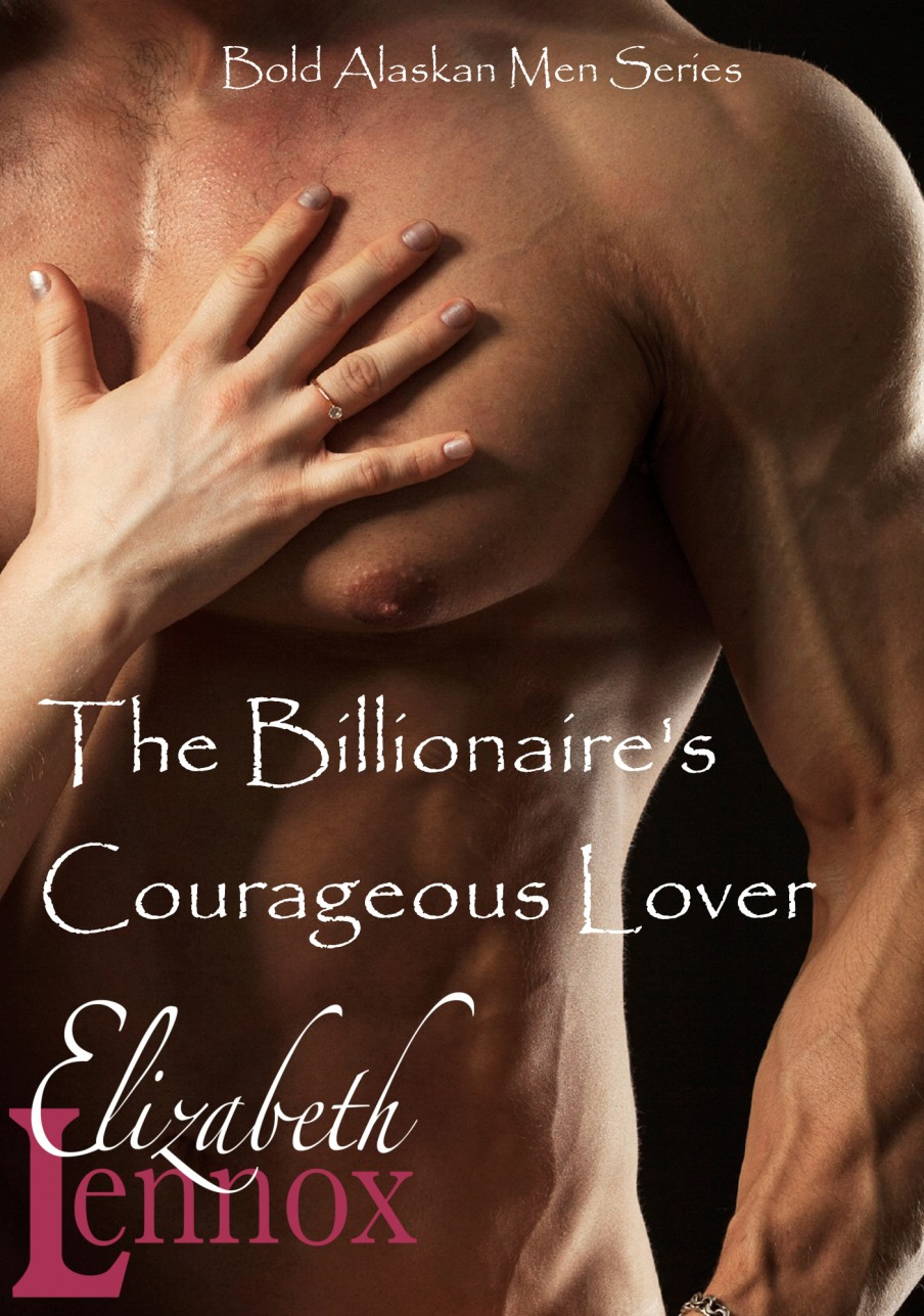 The Billionaire's Courageous Lover by Elizabeth Lennox