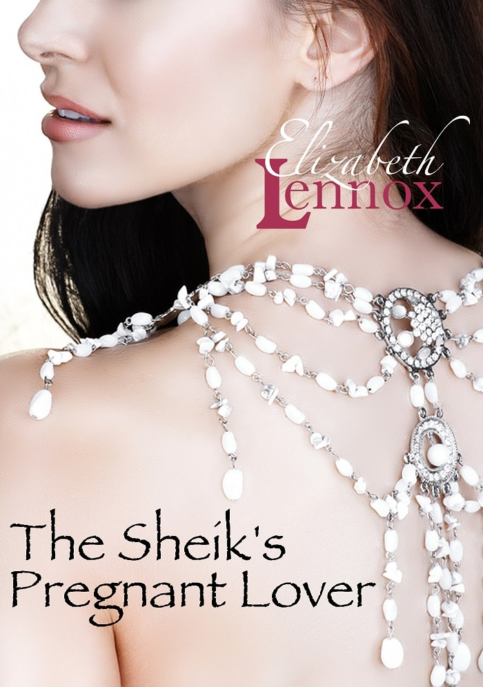 The Sheik's Pregnant Lover by Elizabeth Lennox