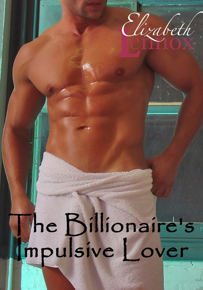 The Billionaires Impulsive Lover by Elizabeth Lennox