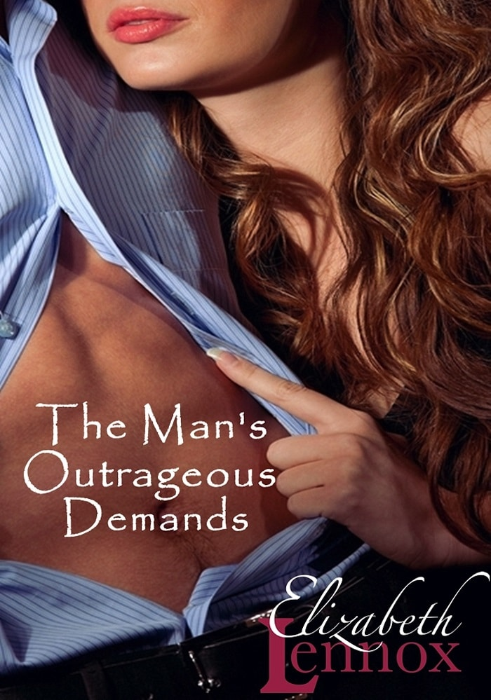 The Mans Outrageous Demands by Elizabeth Lennox