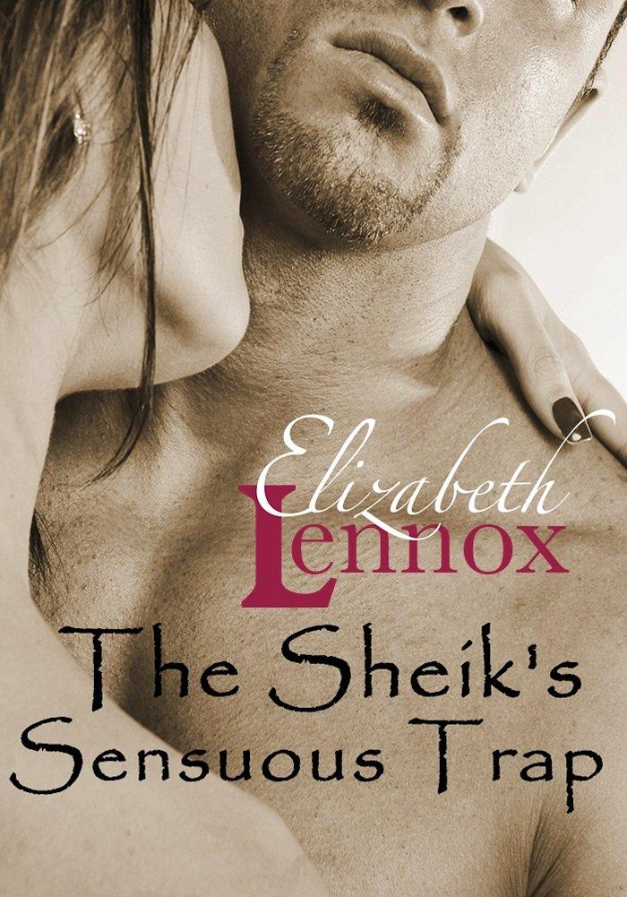 The Sheiks Sensuous Trap by Elizabeth Lennox
