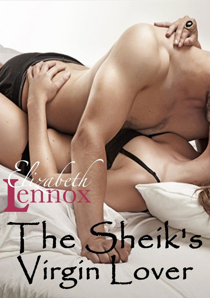 The Sheiks Virgin Lover by Elizabeth Lennox