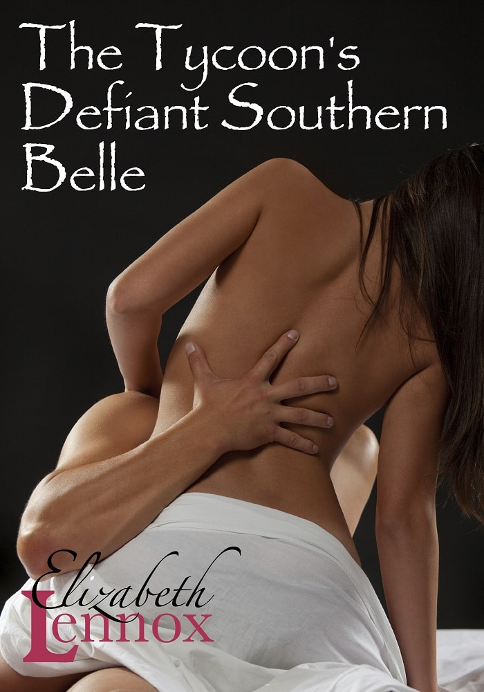 The Tycoons Defiant Southern Belle by Elizabeth Lennox