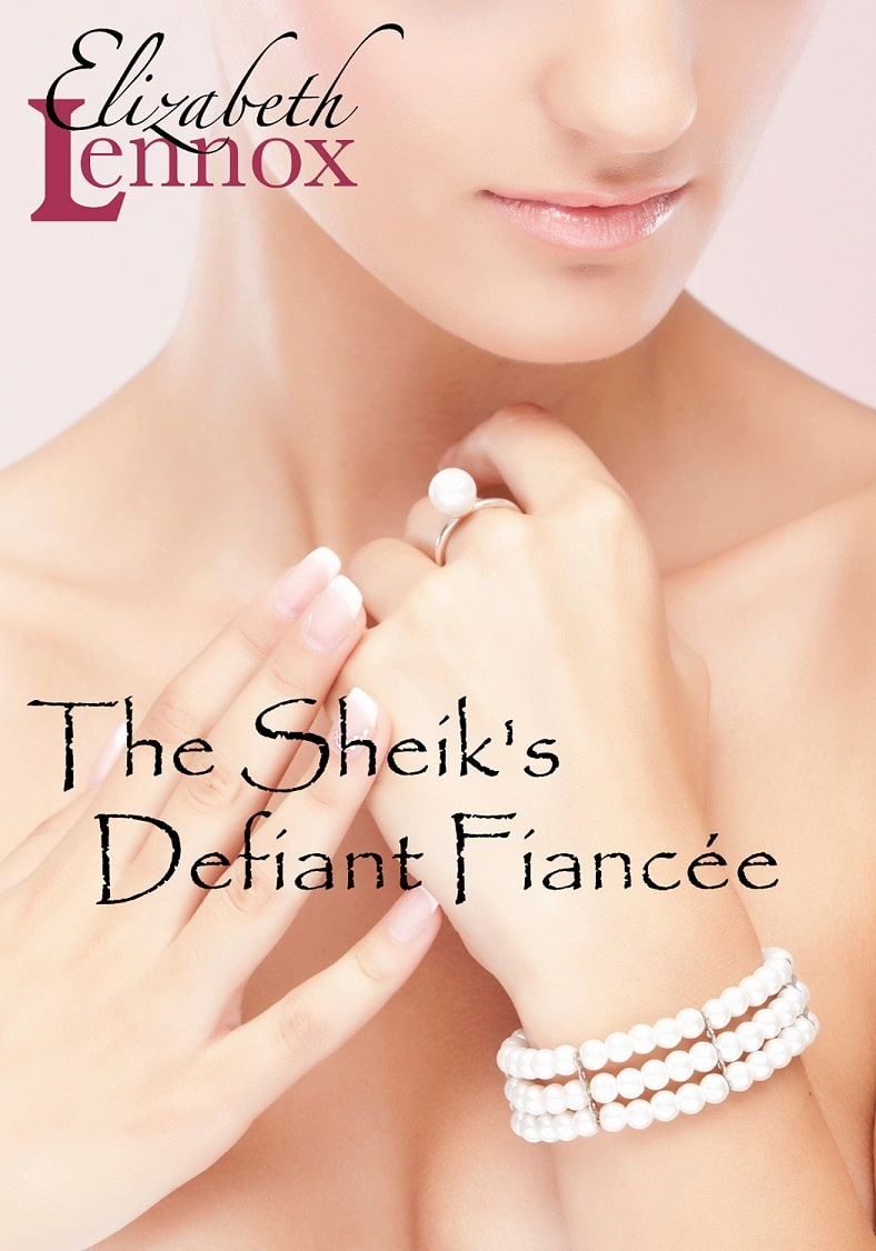 The Sheiks Defiant Fiancee by Elizabeth Lennox