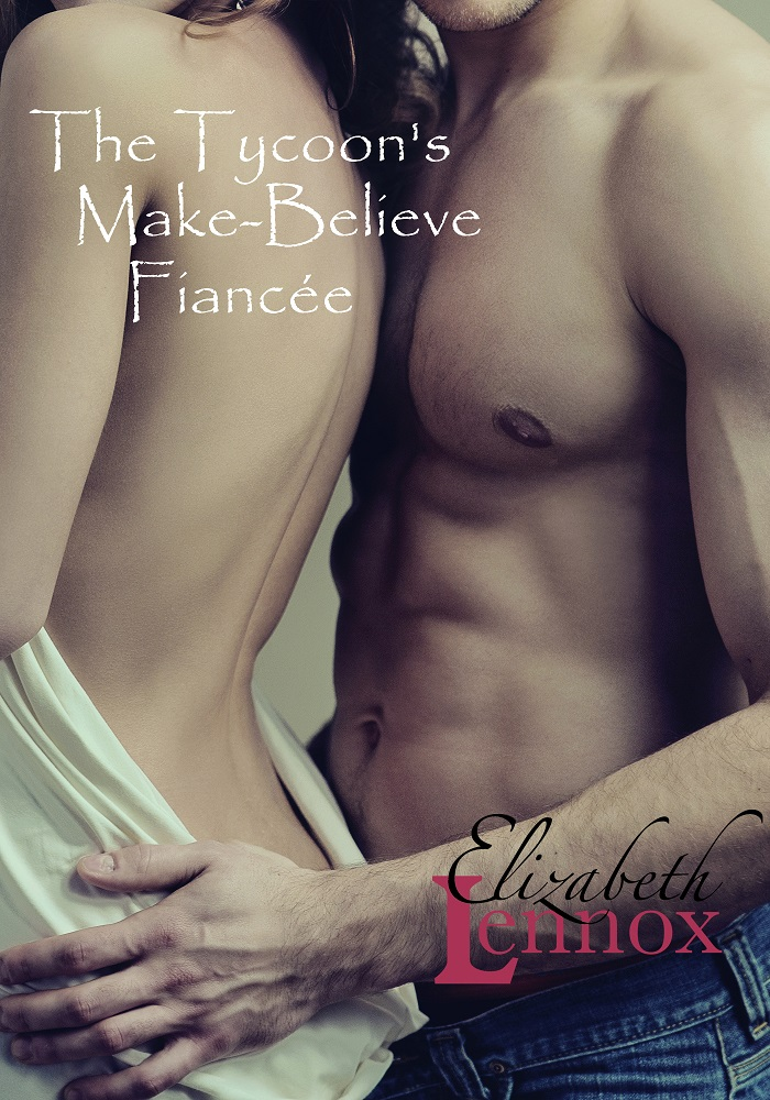 The Tycoons Make Believe Fiancee by Elizabeth Lennox
