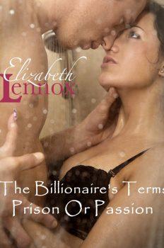 The Billionaires Terms Prison or Passion by Elizabeth Lennox