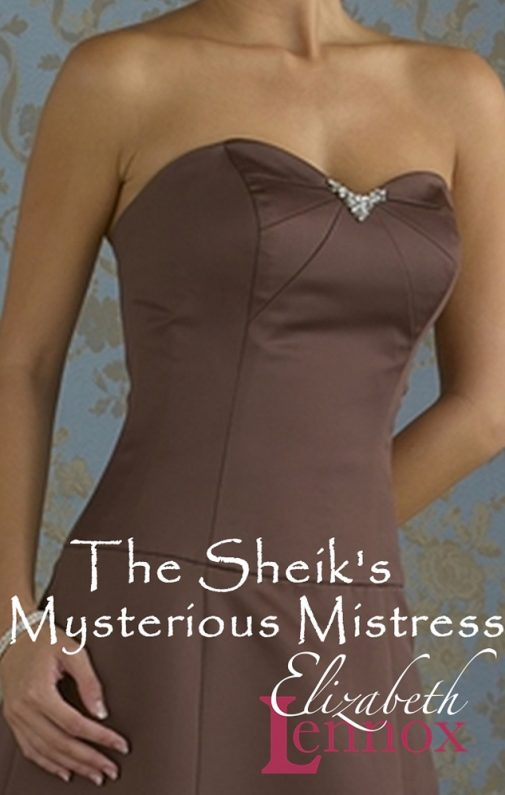 The Sheiks Mysterious Mistress by Elizabeth Lennox