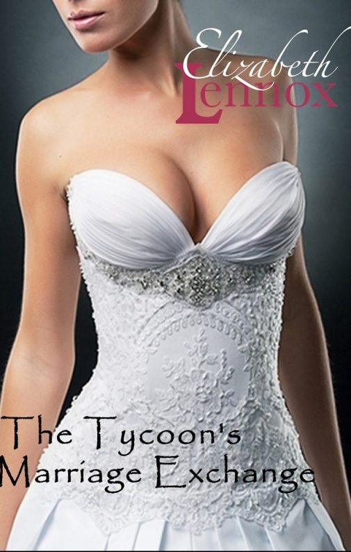The Tycoons Marriage Exchange by Elizabeth Lennox